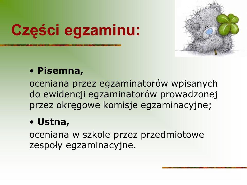 PRZYBORY POMOCNICZE: Zdający w trakcie części pisemnej egzaminu może korzystać z materiałów i przyborów pomocniczych, których wykaz ogłasza dyrektor CKE dwa miesiące przed terminem części pisemnej egzaminu na stronie www.cke.edu.pl