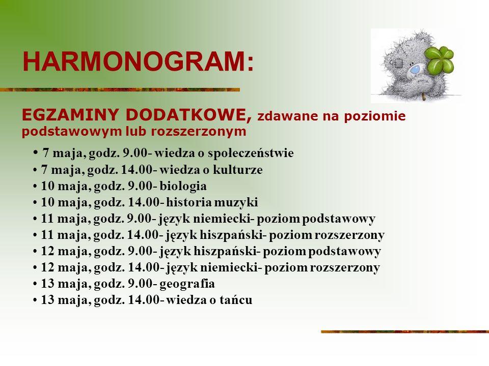 HARMONOGRAM c.d. 14 maja, godz. 9.00- język rosyjski- poziom podstawowy 14 maja, godz.