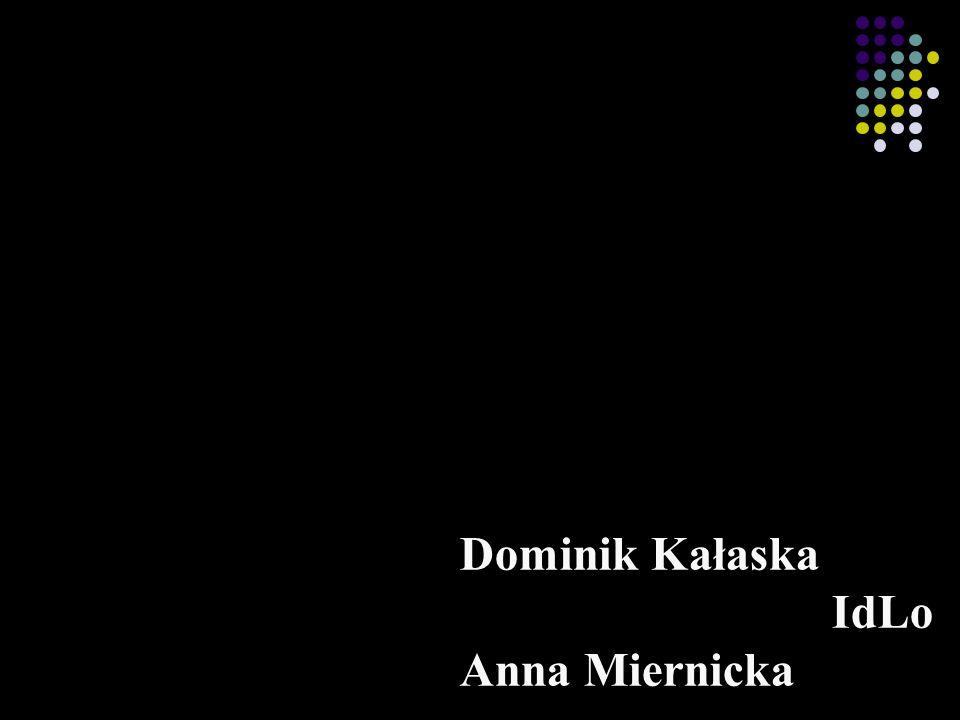 Dominik Kałaska IdLo Anna Miernicka