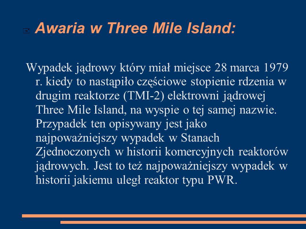 Awaria w Three Mile Island: Wypadek jądrowy który miał miejsce 28 marca 1979 r. kiedy to nastąpiło częściowe stopienie rdzenia w drugim reaktorze (TMI
