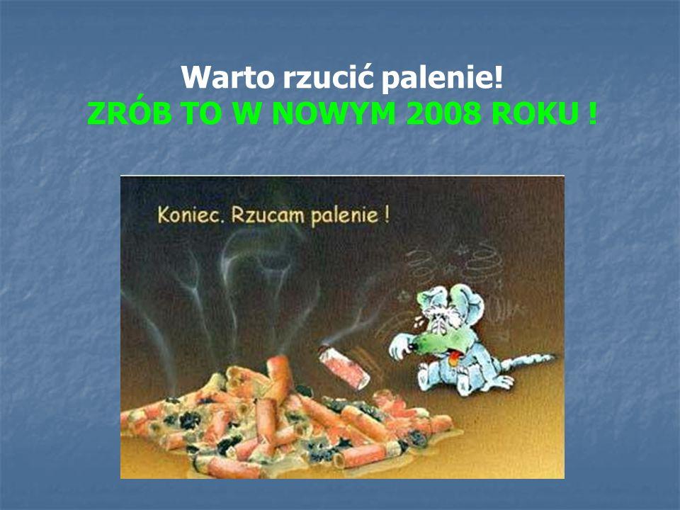 Warto rzucić palenie! ZRÓB TO W NOWYM 2008 ROKU !