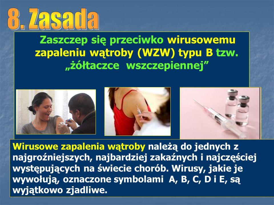 Zaszczep się przeciwko wirusowemu zapaleniu wątroby (WZW) typu B tzw. żółtaczce wszczepiennej Wirusowe zapalenia wątroby należą do jednych z najgroźni