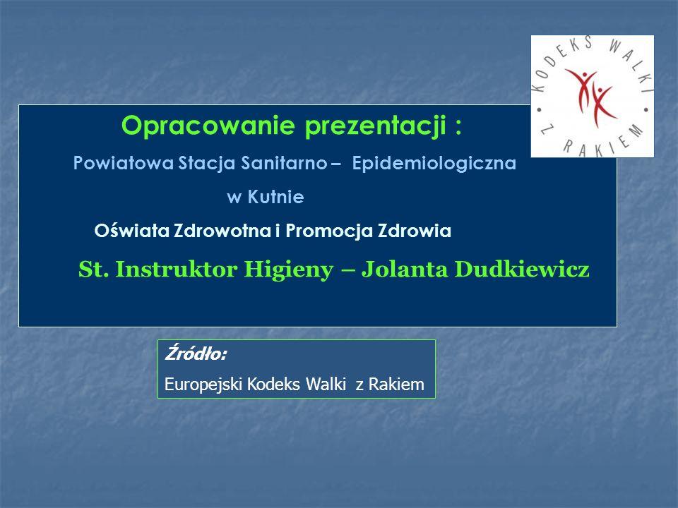 Opracowanie prezentacji : Powiatowa Stacja Sanitarno – Epidemiologiczna w Kutnie Oświata Zdrowotna i Promocja Zdrowia St. Instruktor Higieny – Jolanta
