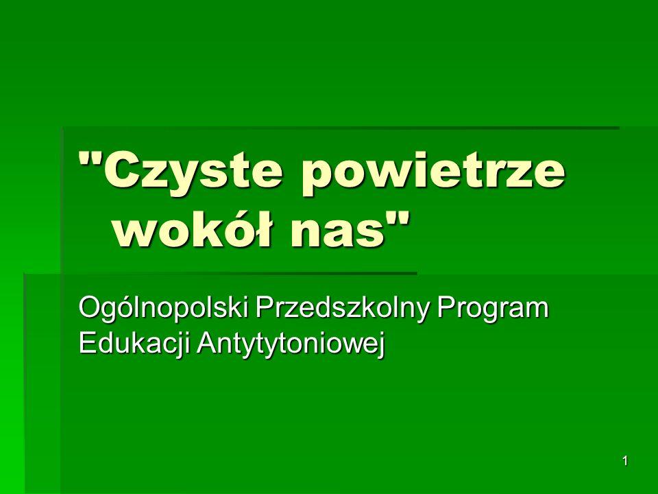 1 Czyste powietrze wokół nas Ogólnopolski Przedszkolny Program Edukacji Antytytoniowej
