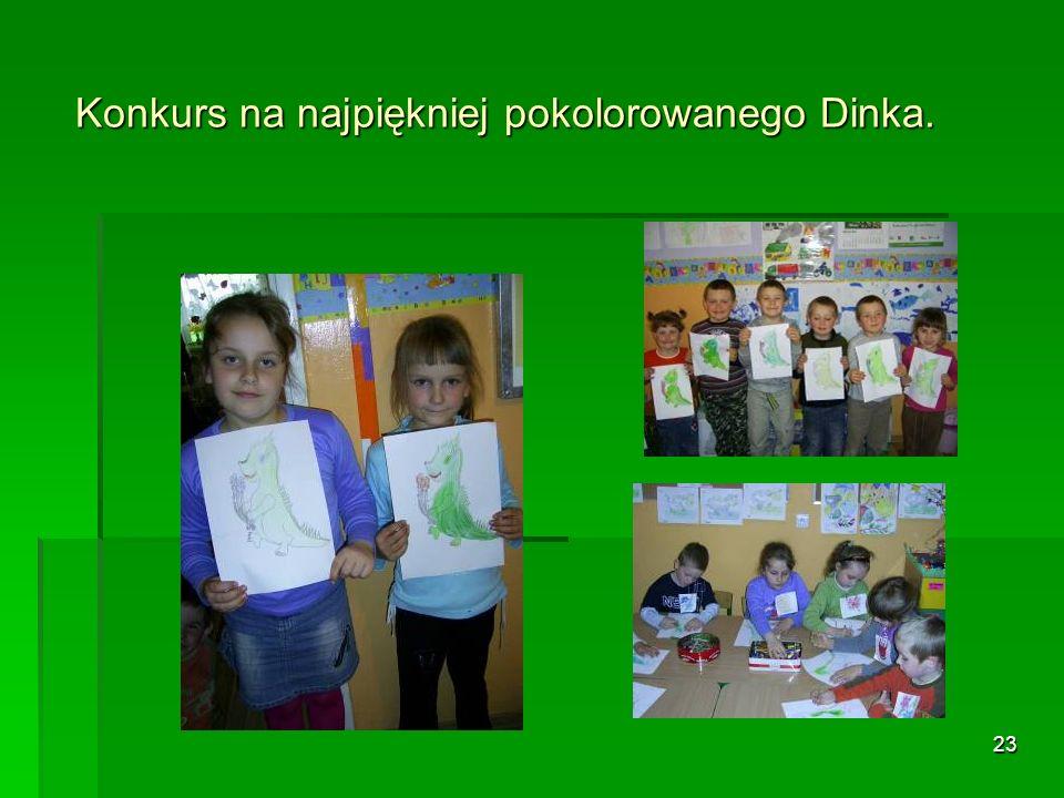 23 Konkurs na najpiękniej pokolorowanego Dinka. Konkurs na najpiękniej pokolorowanego Dinka.