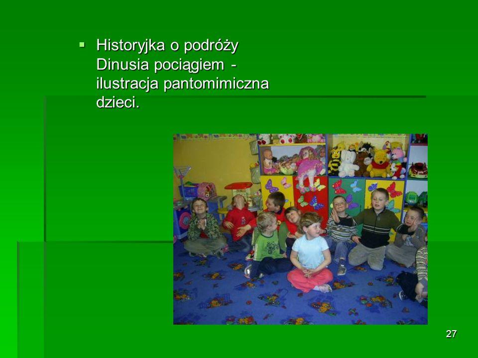 27 Historyjka o podróży Dinusia pociągiem - ilustracja pantomimiczna dzieci.