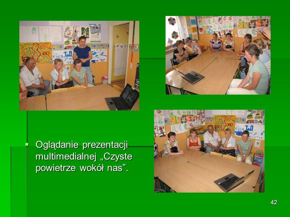 42 Oglądanie prezentacji multimedialnej Czyste powietrze wokół nas.