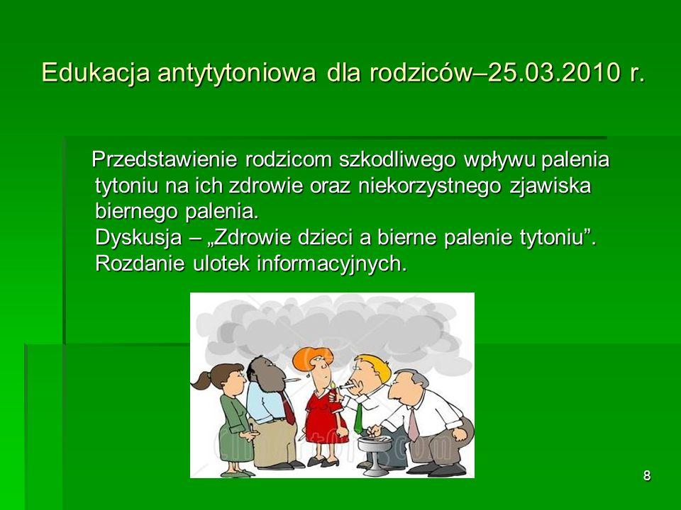 8 Edukacja antytytoniowa dla rodziców–25.03.2010 r.