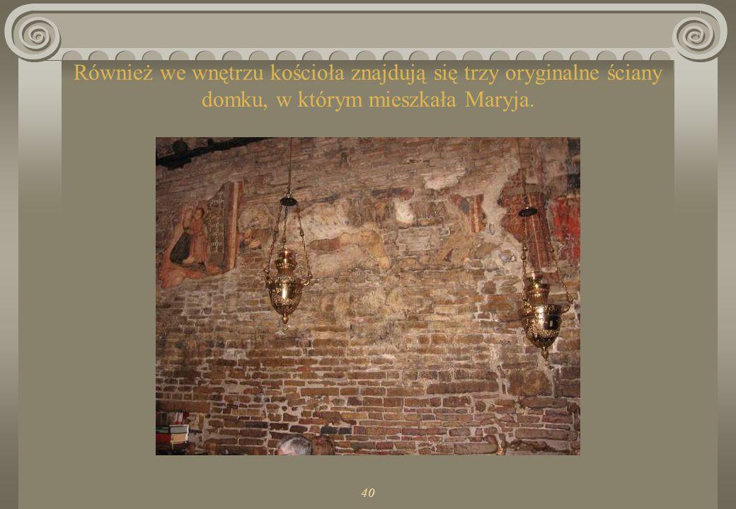 40 Legenda głosi, że domurowana część domku została przeniesiona przez aniołów najpierw do Chorwacji a potem do Loreto. Badania potwierdziły, że domek