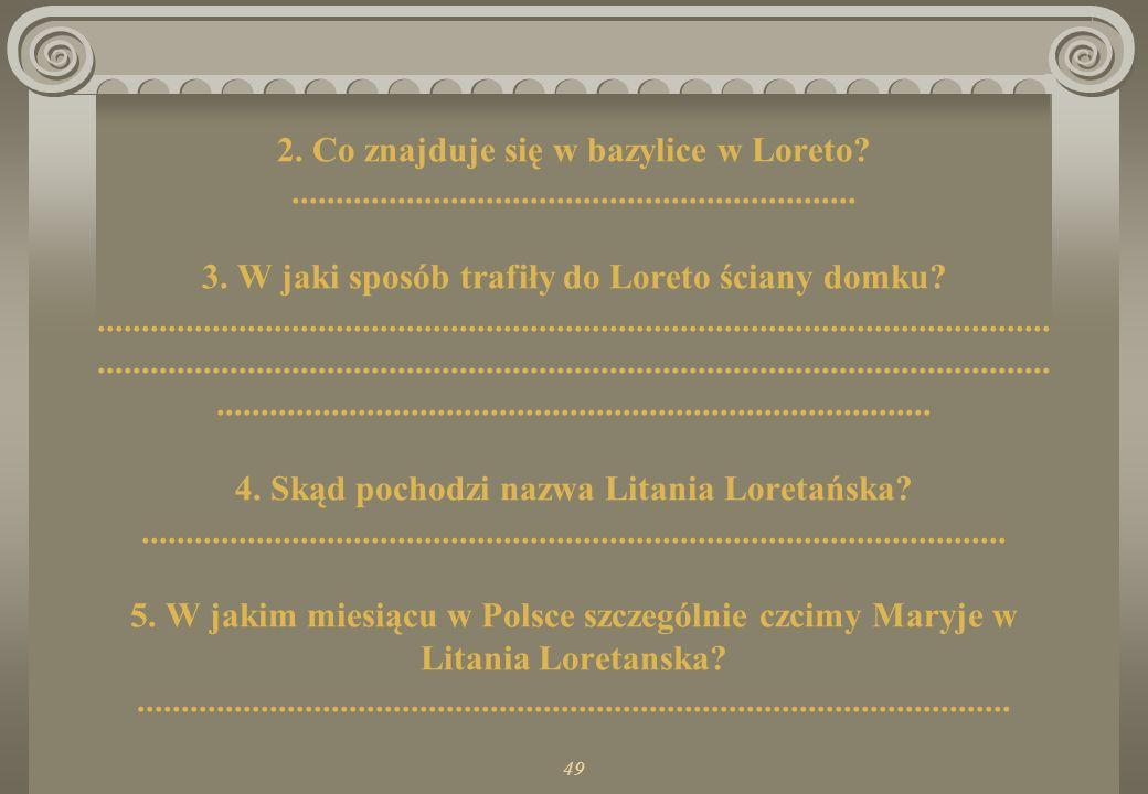 48 1. Pokaż na mapie gdzie znajduje się miasto Loreto?
