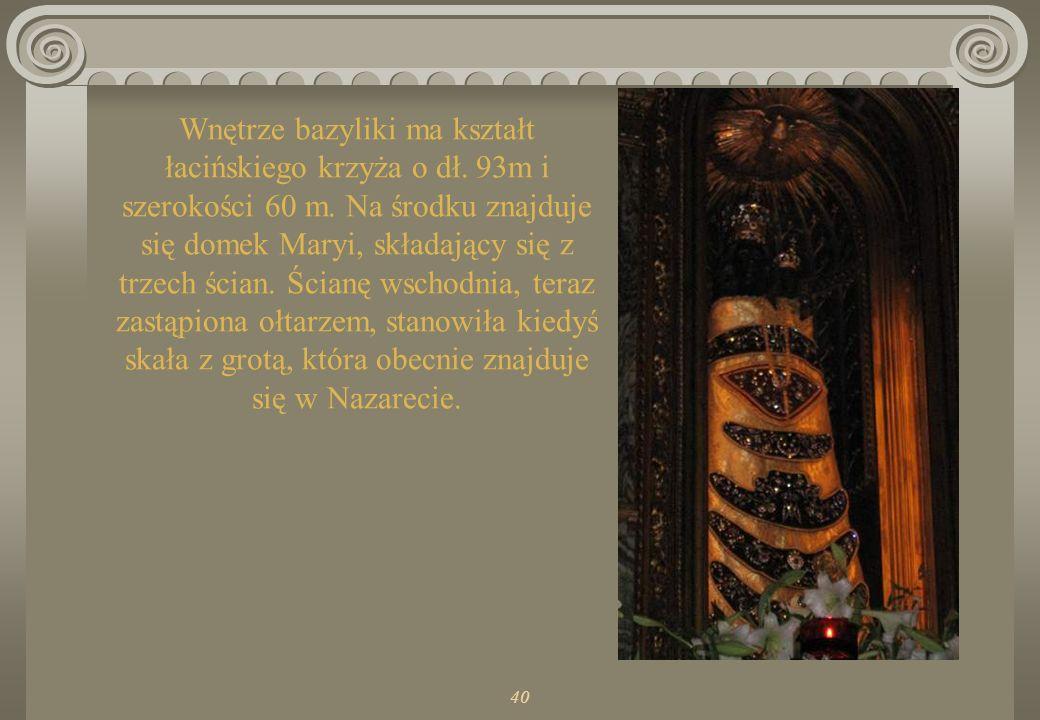 40 Wnętrze bazyliki ma kształt łacińskiego krzyża o dł.