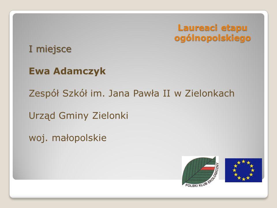 Laureaci etapu ogólnopolskiego I miejsce Ewa Adamczyk Zespół Szkół im.