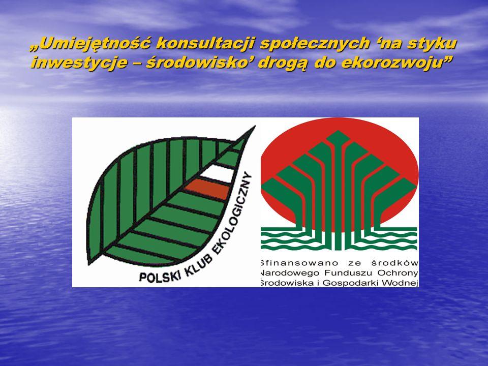 Umiejętność konsultacji społecznych styku inwestycje – środowisko drogą do ekorozwoju Ankietyzacja identyfikująca ważne dla mieszkańców kwestie przyrodniczo – środowiskowe listopad 2008- luty 2010 Borowina, Długie, Dzikowice, Kartowice, Siecieborzyce, Witków
