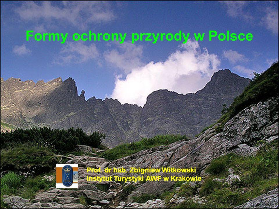 Formy ochrony przyrody w Polsce Prof. dr hab. Zbigniew Witkowski Instytut Turystyki AWF w Krakowie