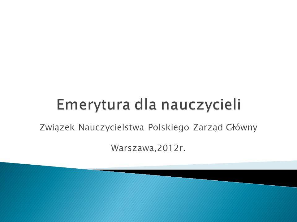 Związek Nauczycielstwa Polskiego Zarząd Główny Warszawa,2012r.