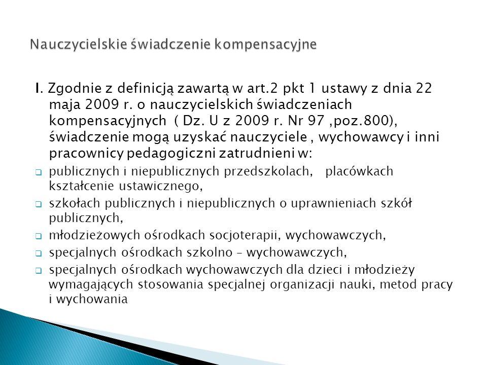 I. Zgodnie z definicją zawartą w art.2 pkt 1 ustawy z dnia 22 maja 2009 r.