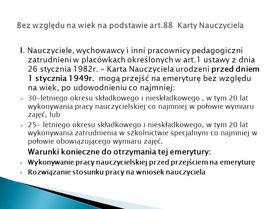 I. Nauczyciele, wychowawcy i inni pracownicy pedagogiczni zatrudnieni w placówkach określonych w art.1 ustawy z dnia 26 stycznia 1982r. – Karta Nauczy