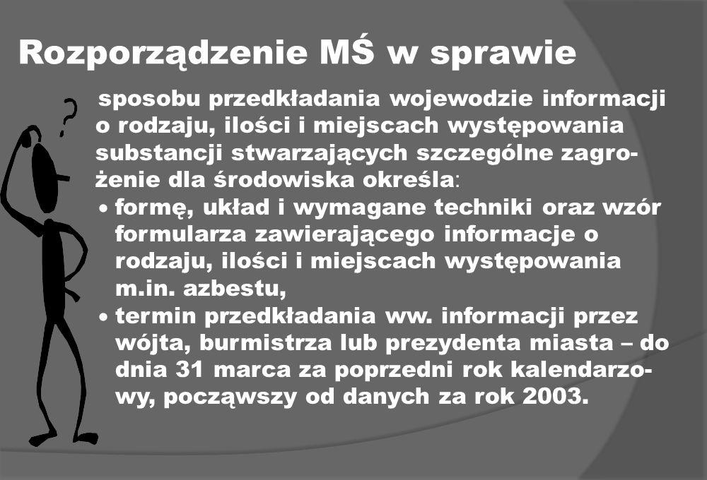 Rozporządzenie MŚ w sprawie sposobu przedkładania wojewodzie informacji o rodzaju, ilości i miejscach występowania substancji stwarzających szczególne