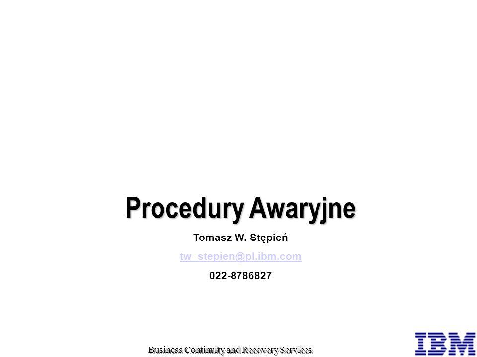 Przepis na ciągłość działania Ustal, co stara się osiągnąć Twoja firma Analiza Czynników Krytycznych Zanalizuj koszty przerwy w pracy Uaktualniaj regularnie Business Continuity and Recovery Services