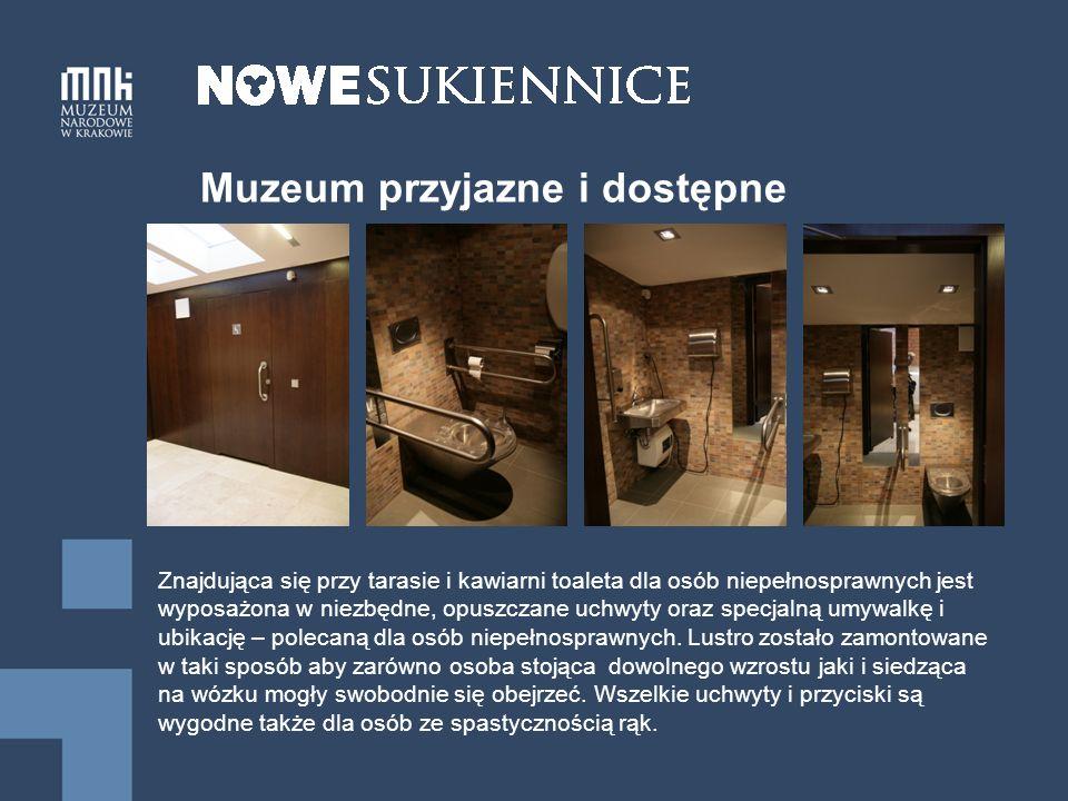 Muzeum przyjazne i dostępne Znajdująca się przy tarasie i kawiarni toaleta dla osób niepełnosprawnych jest wyposażona w niezbędne, opuszczane uchwyty oraz specjalną umywalkę i ubikację – polecaną dla osób niepełnosprawnych.