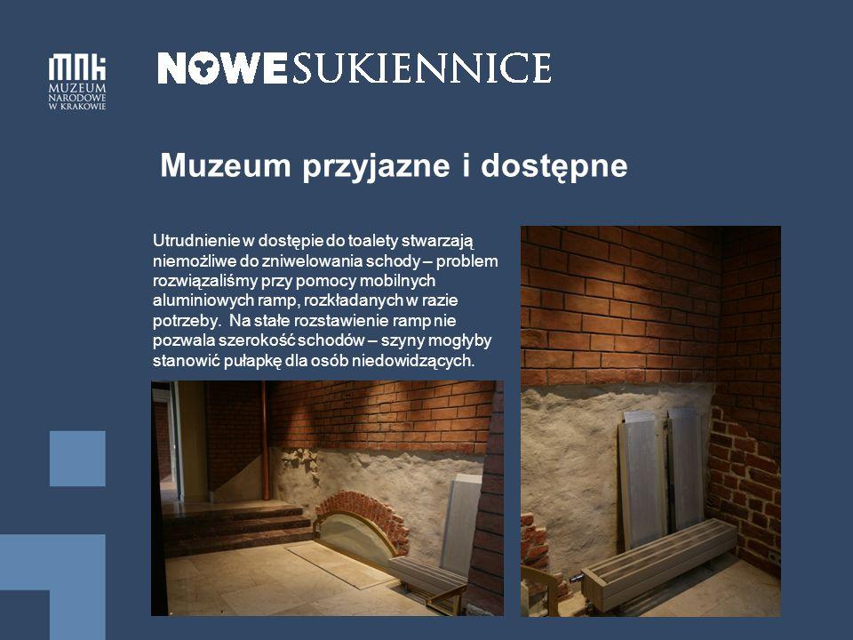 Muzeum przyjazne i dostępne Utrudnienie w dostępie do toalety stwarzają niemożliwe do zniwelowania schody – problem rozwiązaliśmy przy pomocy mobilnych aluminiowych ramp, rozkładanych w razie potrzeby.