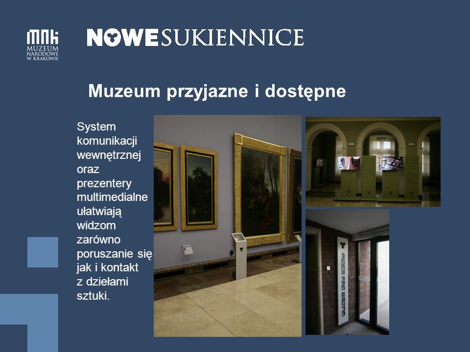 Muzeum przyjazne i dostępne System komunikacji wewnętrznej oraz prezentery multimedialne ułatwiają widzom zarówno poruszanie się jak i kontakt z dziełami sztuki.