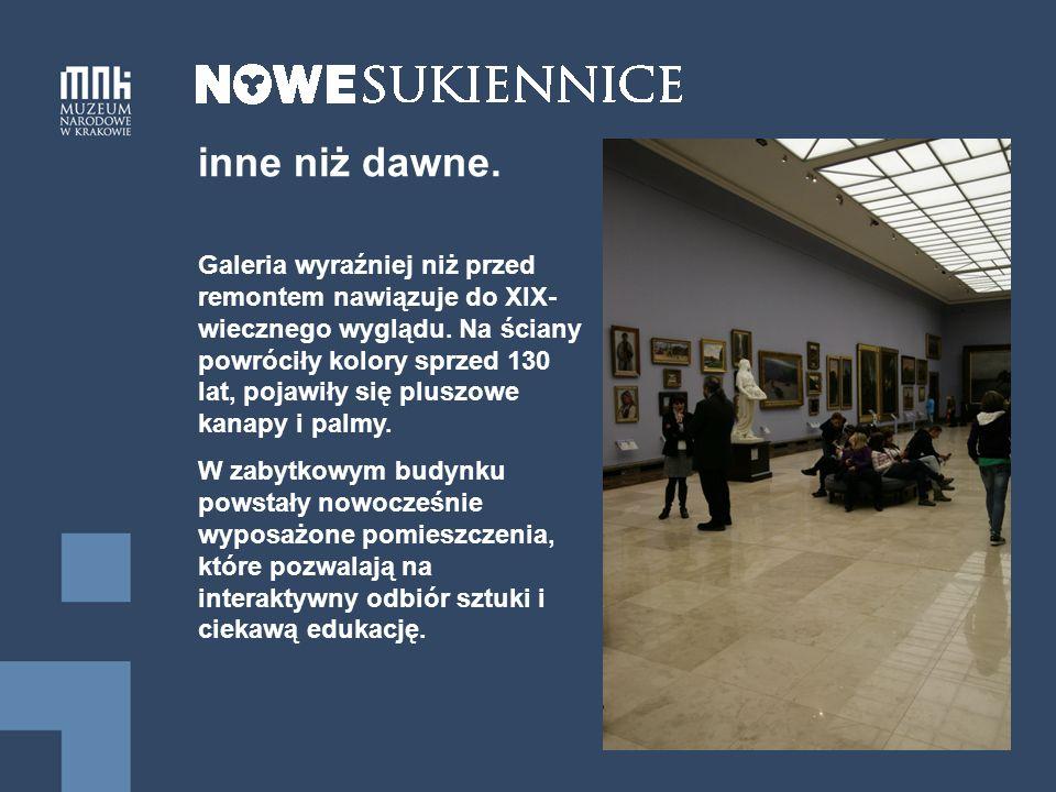 inne niż dawne.Galeria wyraźniej niż przed remontem nawiązuje do XIX- wiecznego wyglądu.