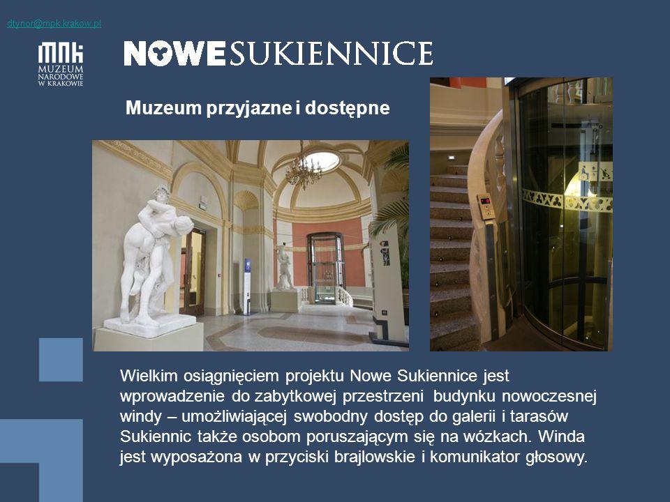 Muzeum przyjazne i dostępne Wielkim osiągnięciem projektu Nowe Sukiennice jest wprowadzenie do zabytkowej przestrzeni budynku nowoczesnej windy – umożliwiającej swobodny dostęp do galerii i tarasów Sukiennic także osobom poruszającym się na wózkach.