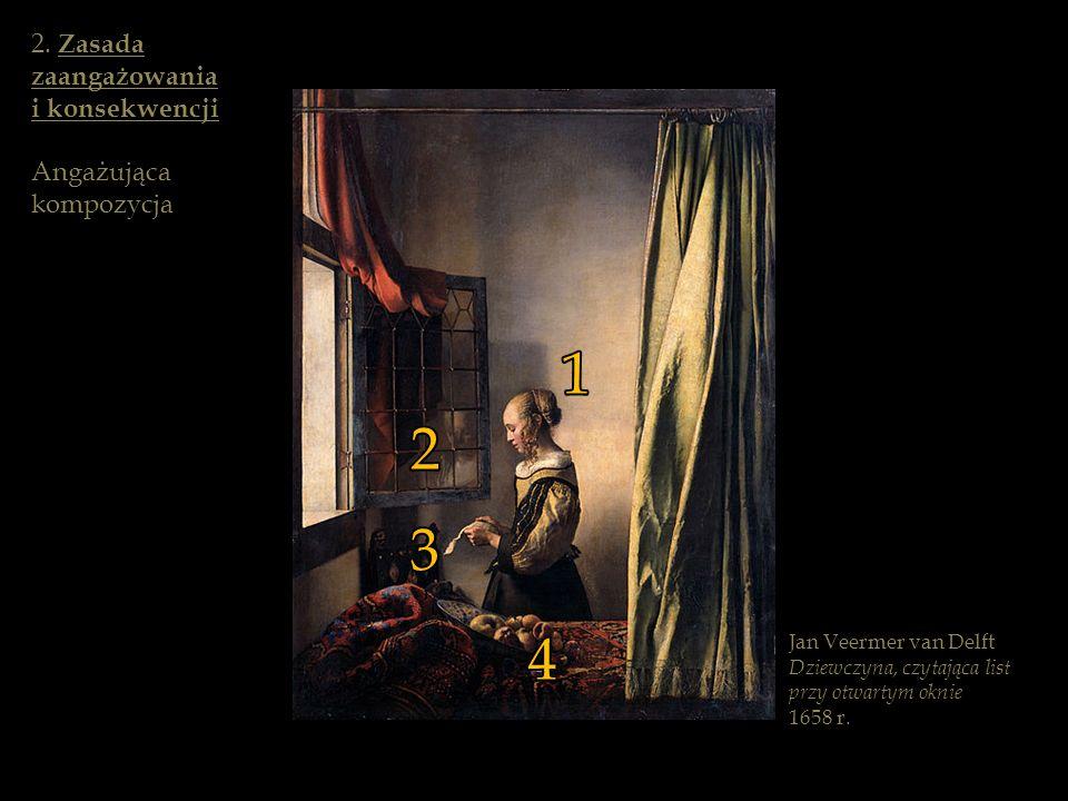 Jan Veermer van Delft Dziewczyna, czytająca list przy otwartym oknie 1658 r. 1 2 3 4 2. Zasada zaangażowania i konsekwencji Angażująca kompozycja