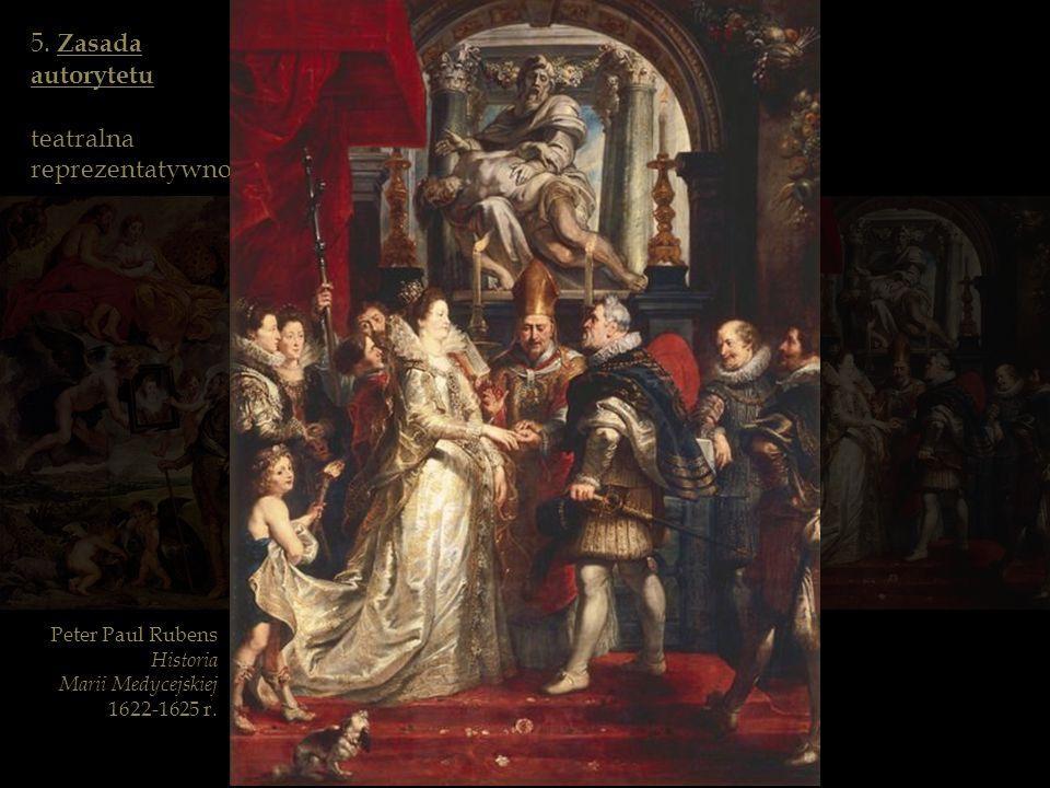 5. Zasada autorytetu teatralna reprezentatywność Peter Paul Rubens Historia Marii Medycejskiej 1622-1625 r.