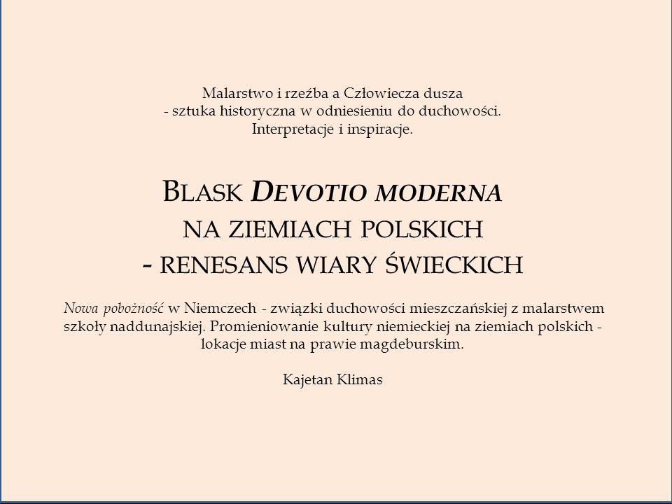 Uczestnikiem ruchu Braci Wspólnego Życia był Tomasz á Kempis.