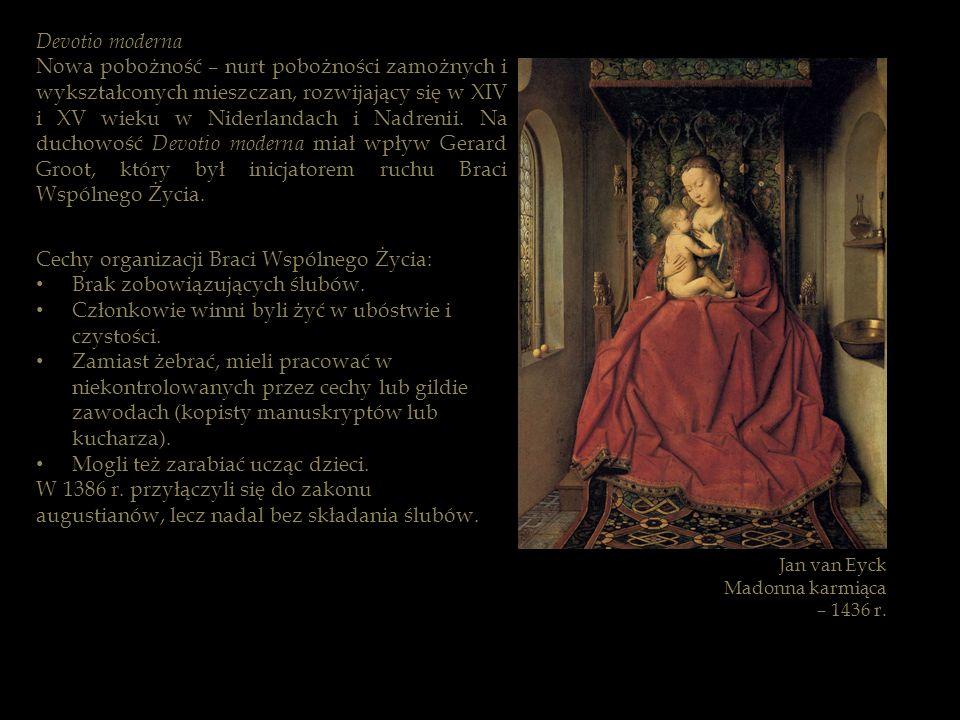 Devotio moderna Nowa pobożność – nurt pobożności zamożnych i wykształconych mieszczan, rozwijający się w XIV i XV wieku w Niderlandach i Nadrenii. Na