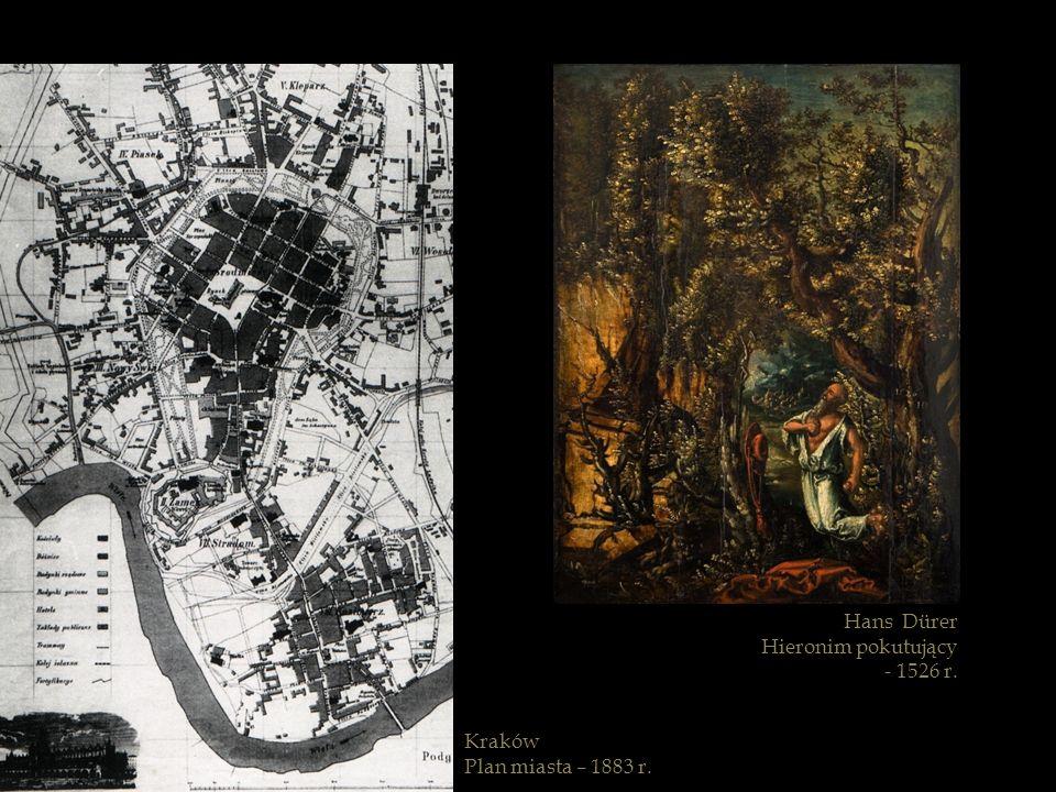 Hans Dürer Hieronim pokutujący - 1526 r. Kraków Plan miasta – 1883 r.