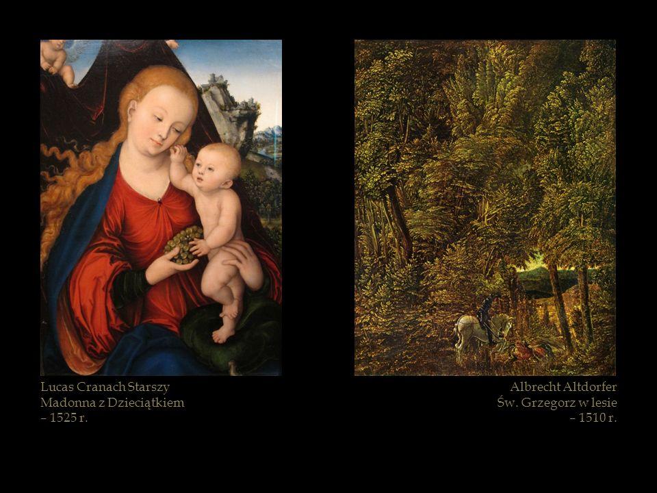 Lucas Cranach Starszy Madonna z Dzieciątkiem – 1525 r. Albrecht Altdorfer Św. Grzegorz w lesie – 1510 r.
