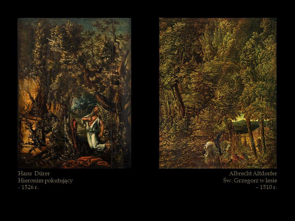 Albrecht Altdorfer Św. Grzegorz w lesie – 1510 r. Hans Dürer Hieronim pokutujący - 1526 r.