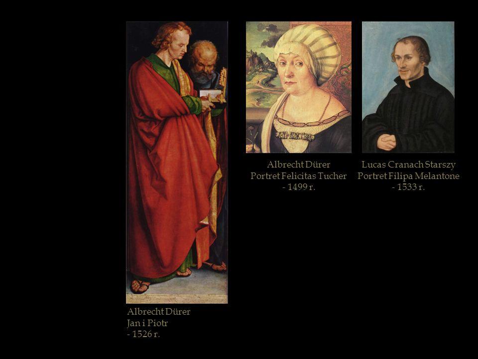 Lucas Cranach Starszy Portret Filipa Melantone - 1533 r. Albrecht Dürer Portret Felicitas Tucher - 1499 r. Albrecht Dürer Jan i Piotr - 1526 r.