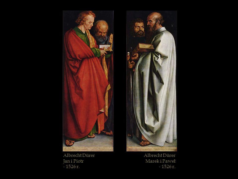 Albrecht Dürer Jan i Piotr - 1526 r. Albrecht Dürer Marek i Paweł - 1526 r.