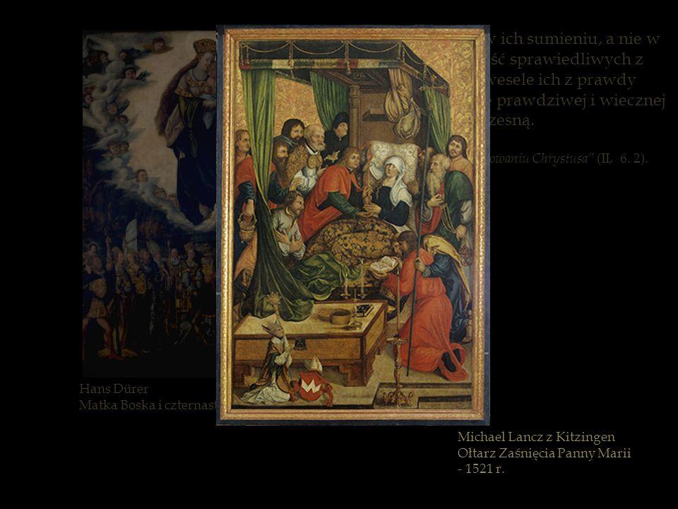 Hans Dürer Matka Boska i czternastu wspomożycieli. Chwała dobrych jest w ich sumieniu, a nie w ustach ludzkich. Radość sprawiedliwych z Boga jest i w