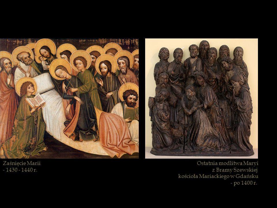 Ostatnia modlitwa Maryi z Bramy Szewskiej kościoła Mariackiego w Gdańsku - po 1400 r. Zaśnięcie Marii - 1430 - 1440 r.