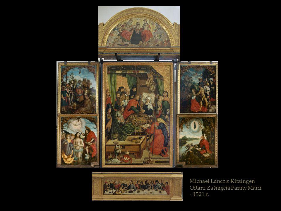 Michael Lancz z Kitzingen Ołtarz Zaśnięcia Panny Marii - 1521 r.