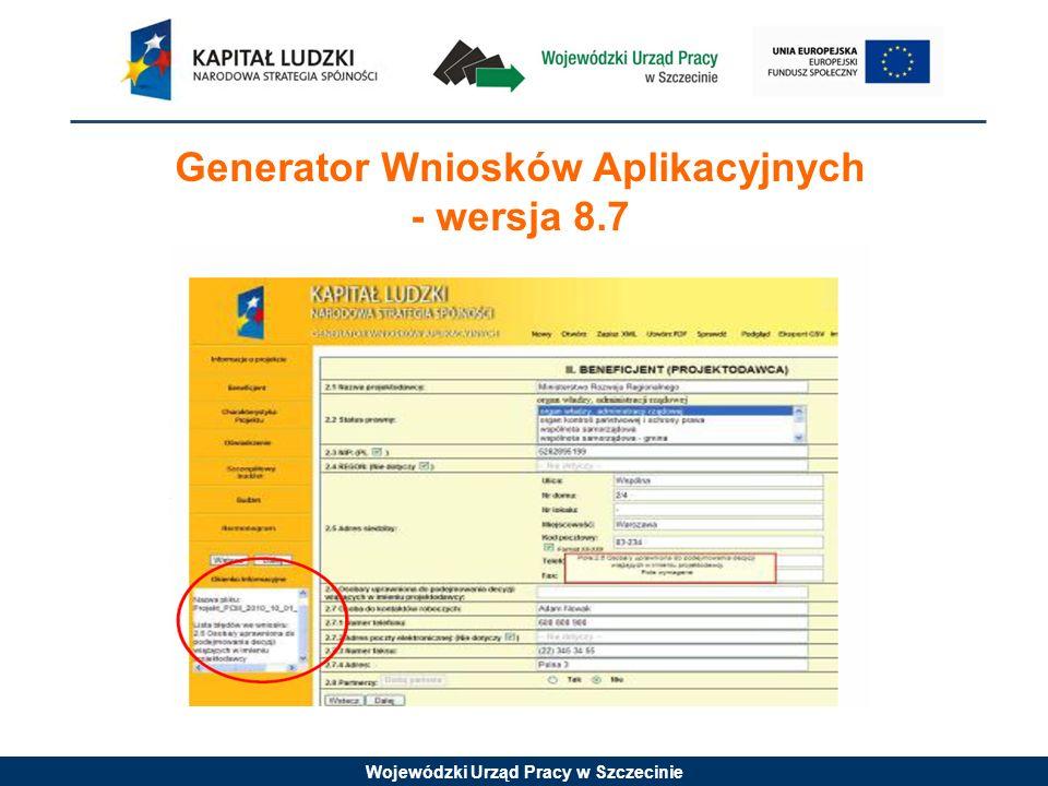 Wojewódzki Urząd Pracy w Szczecinie Generator Wniosków Aplikacyjnych - wersja 8.7