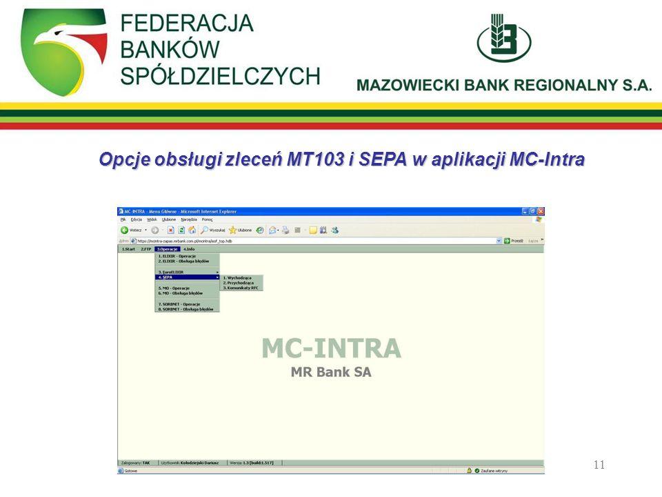 11 Opcje obsługi zleceń MT103 i SEPA w aplikacji MC-Intra