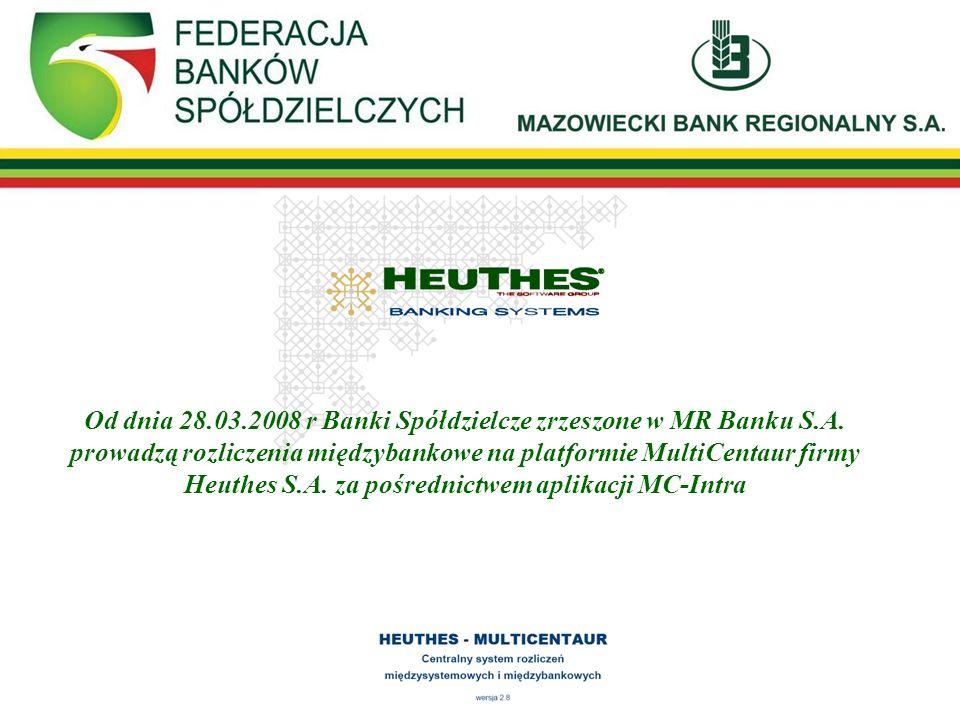 Od dnia 28.03.2008 r Banki Spółdzielcze zrzeszone w MR Banku S.A. prowadzą rozliczenia międzybankowe na platformie MultiCentaur firmy Heuthes S.A. za