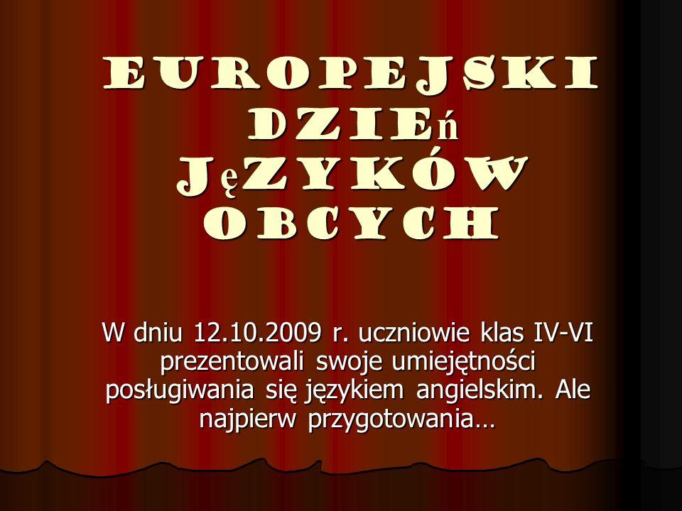 Europejski Dzie ń J ę zyków Obcych W dniu 12.10.2009 r.