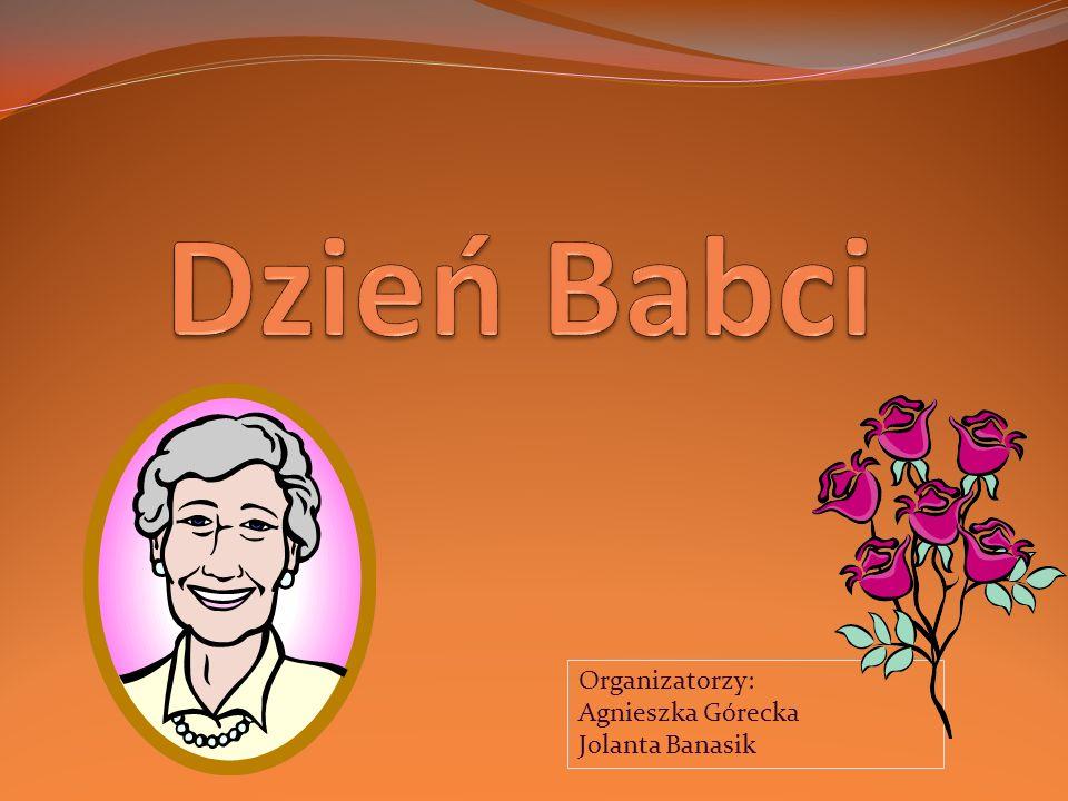 Organizatorzy: Agnieszka Górecka Jolanta Banasik
