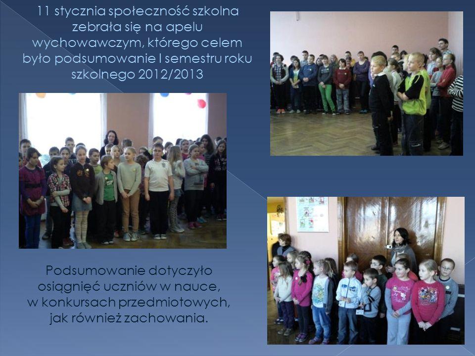 11 stycznia społeczność szkolna zebrała się na apelu wychowawczym, którego celem było podsumowanie I semestru roku szkolnego 2012/2013 Podsumowanie do