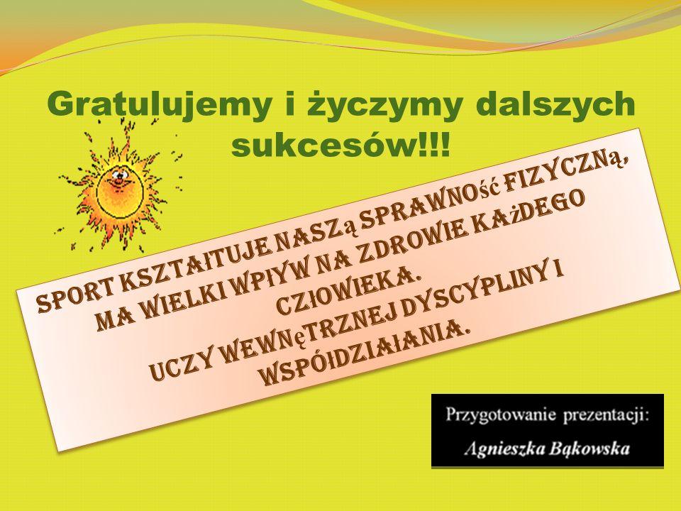 Gratulujemy i życzymy dalszych sukcesów!!.