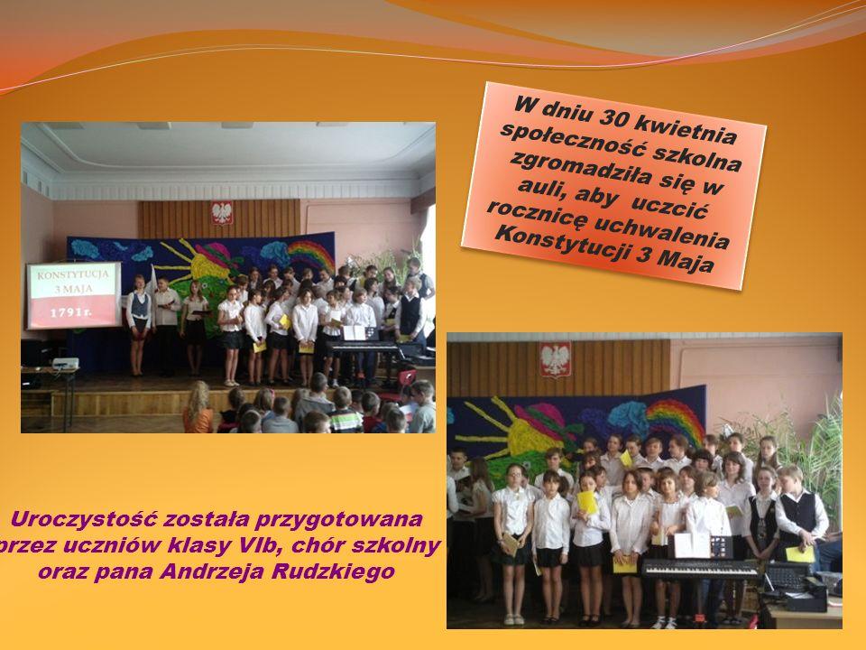 W dniu 30 kwietnia społeczność szkolna zgromadziła się w auli, aby uczcić rocznicę uchwalenia Konstytucji 3 Maja Uroczystość została przygotowana prze