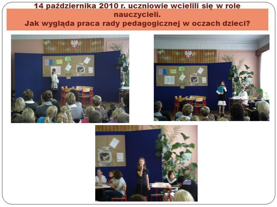 14 października 2010 r. uczniowie wcielili się w role nauczycieli. Jak wygląda praca rady pedagogicznej w oczach dzieci?
