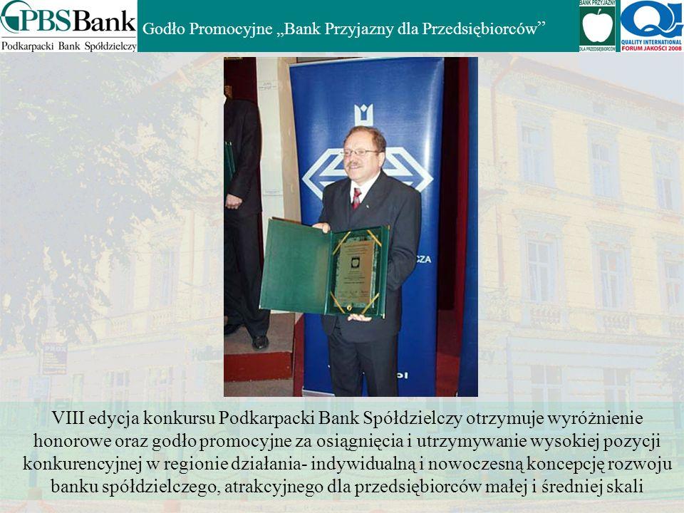 W VII edycji konkursu Podkarpacki Bank Spółdzielczy otrzymał godło promocyjne Godło Promocyjne Bank Przyjazny dla Przedsiębiorców